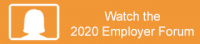 Watch the 2020 Employer Forum